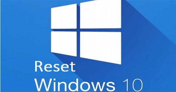 Cách reset máy tính win 10