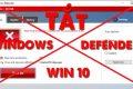 Tắt windows Defender win 10 chỉ với vài thao tác cơ bản nhất