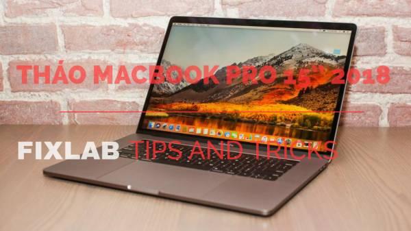 Hướng dẫn tháo macbook pro 15″ 2018| Fixlab sửa chữa macbook tp Vinh