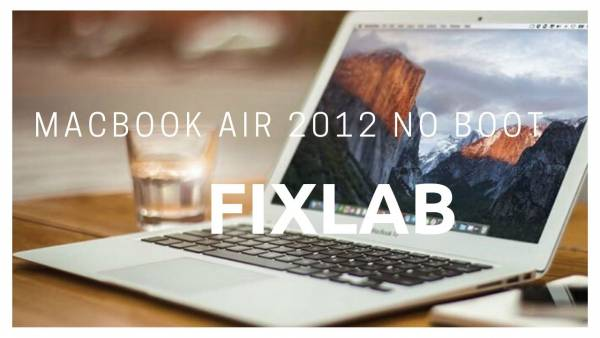 Sửa macbook air 2012 13″ lỗi nguồn| FIXLAB sửa macbook tại Vinh