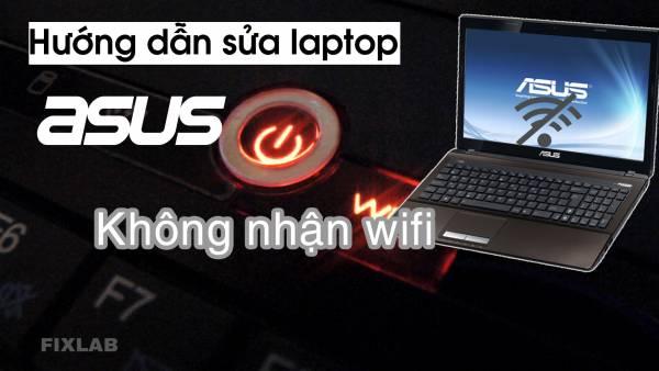 Hướng dẫn sửa laptop ASUS K53 Không nhận wifi  FIXLAB sửa laptop tp Vinh
