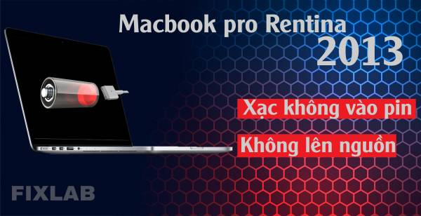 Macbook pro rentina 2013 không lên nguồn| FIXLAB sửa macbook tại TP Vinh, Nghệ AN