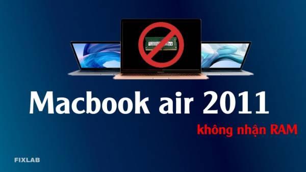 Sửa Macbook air 2011-2012 kêu 3 beep( bíp)| FIXLAB sửa chữa macbook uy tín tại Vinh